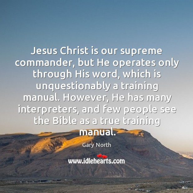 Jesus christ is our supreme commander, but he operates only through his word Image