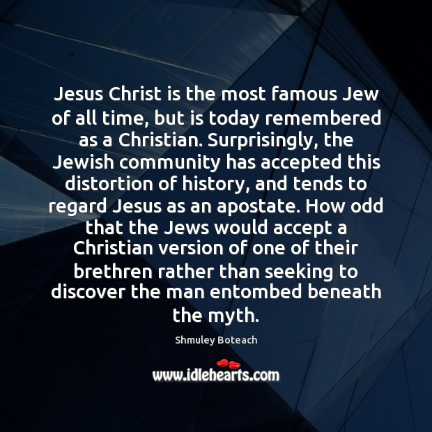 Jesus Christ is the most famous Jew of all time, but is Image