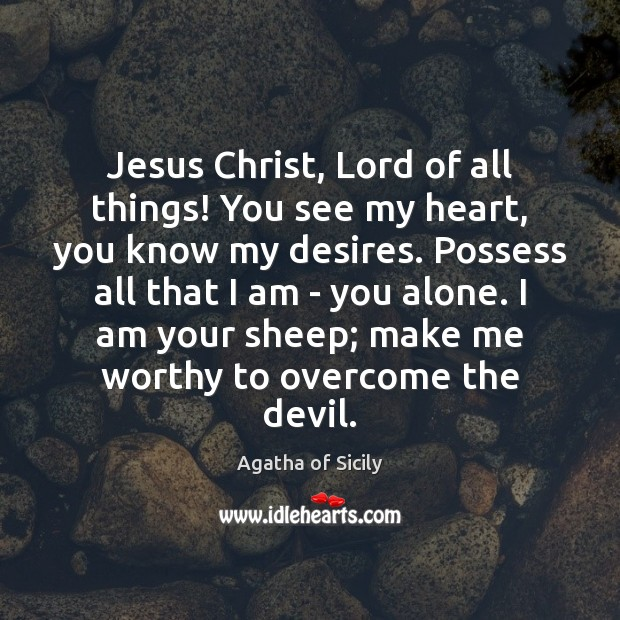 Image, Jesus Christ, Lord of all things! You see my heart, you know