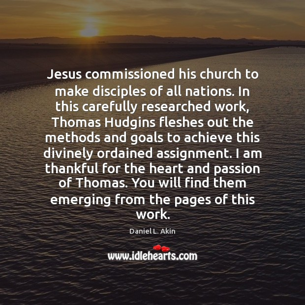 Jesus commissioned his church to make disciples of all nations. In this Thankful Quotes Image