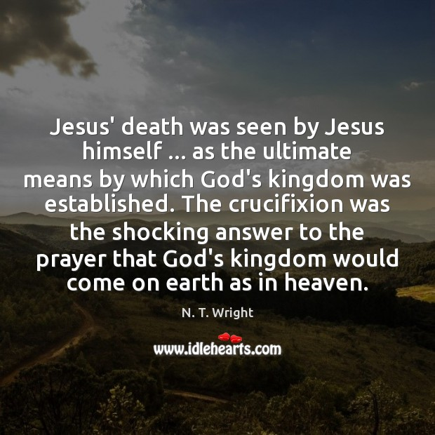 Jesus' death was seen by Jesus himself … as the ultimate means by Image