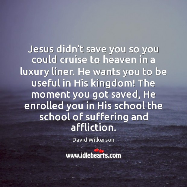 Jesus didn't save you so you could cruise to heaven in a Image