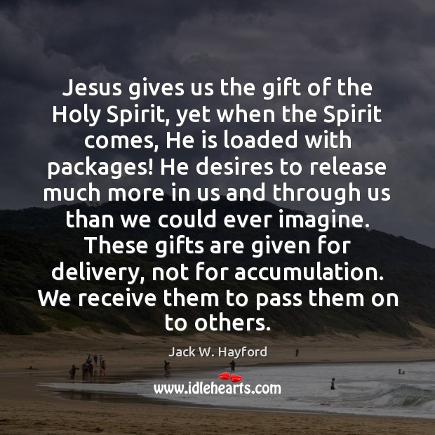 Jesus gives us the gift of the Holy Spirit, yet when the Image