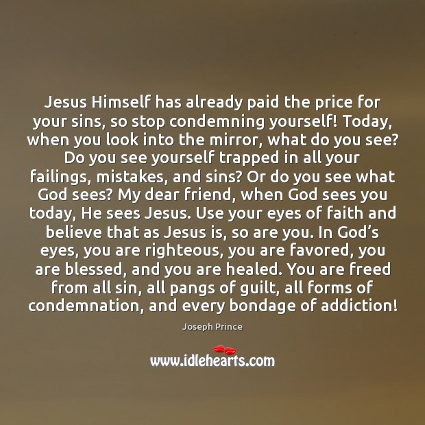 Jesus Himself has already paid the price for your sins, so stop Joseph Prince Picture Quote