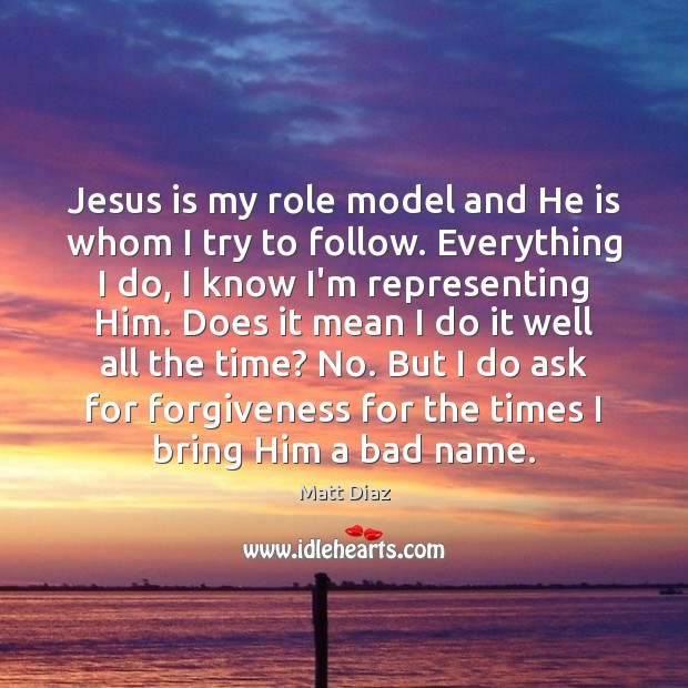 Image, Jesus is my role model and He is whom I try to