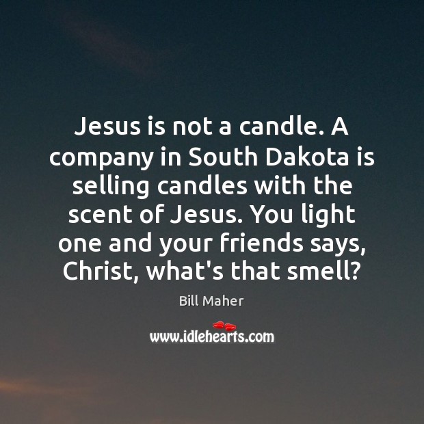 Jesus is not a candle. A company in South Dakota is selling Image