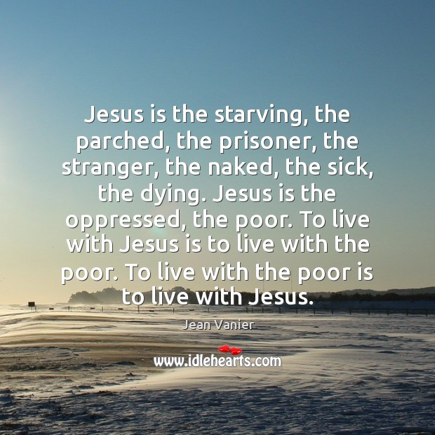 Jesus is the starving, the parched, the prisoner, the stranger, the naked, Image