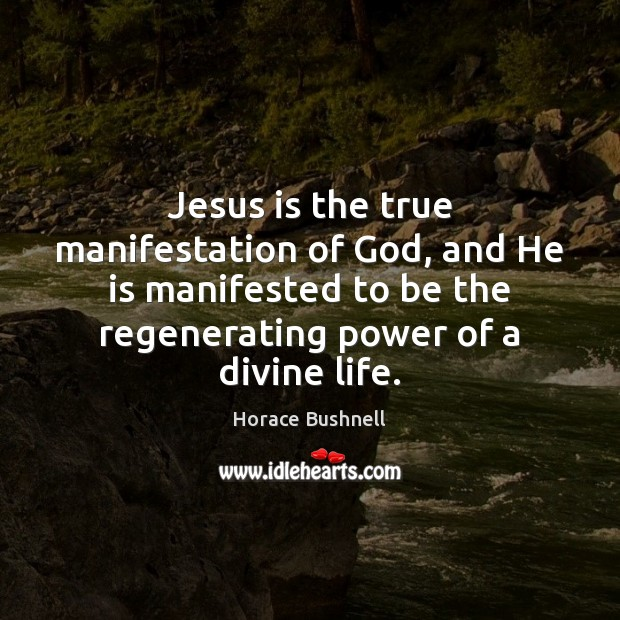 Image, Jesus is the true manifestation of God, and He is manifested to