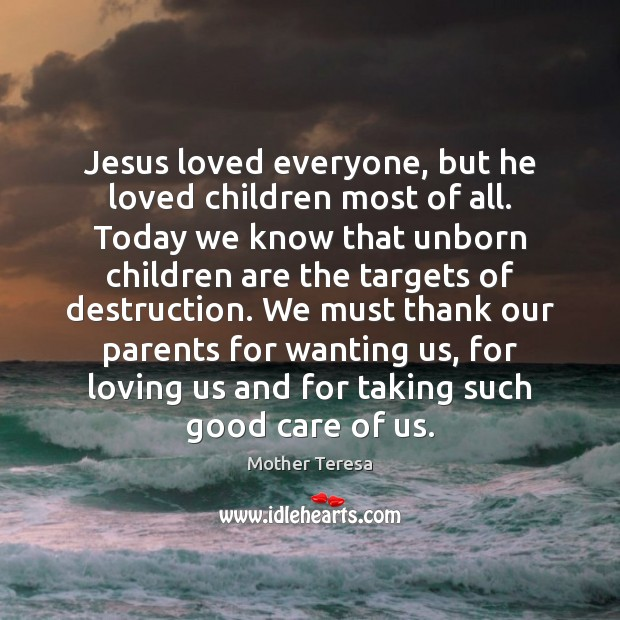 Image, Jesus loved everyone, but he loved children most of all. Today we
