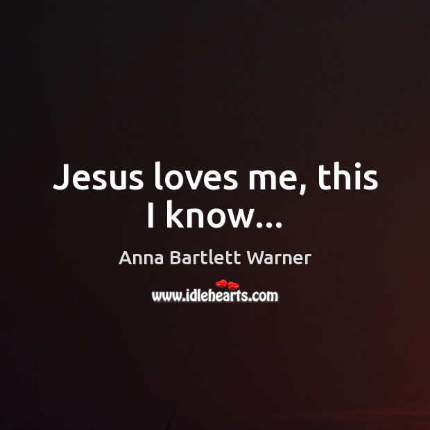 Image, Jesus loves me, this I know…