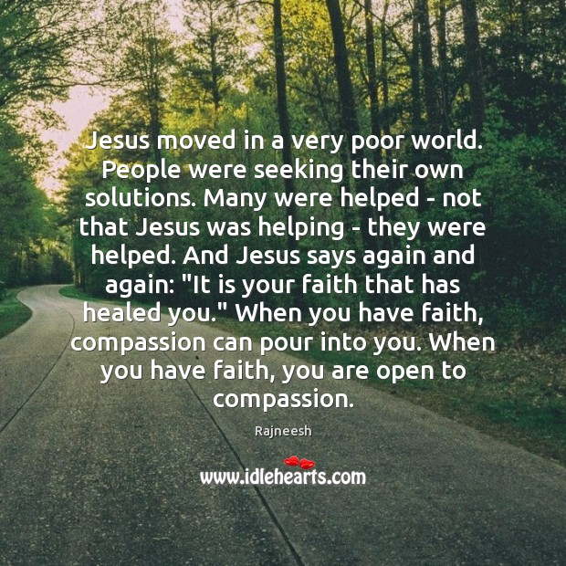 Image, Jesus moved in a very poor world. People were seeking their own