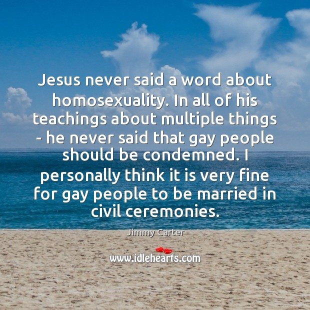Image, Jesus never said a word about homosexuality. In all of his teachings