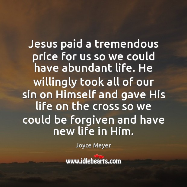 Image, Jesus paid a tremendous price for us so we could have abundant