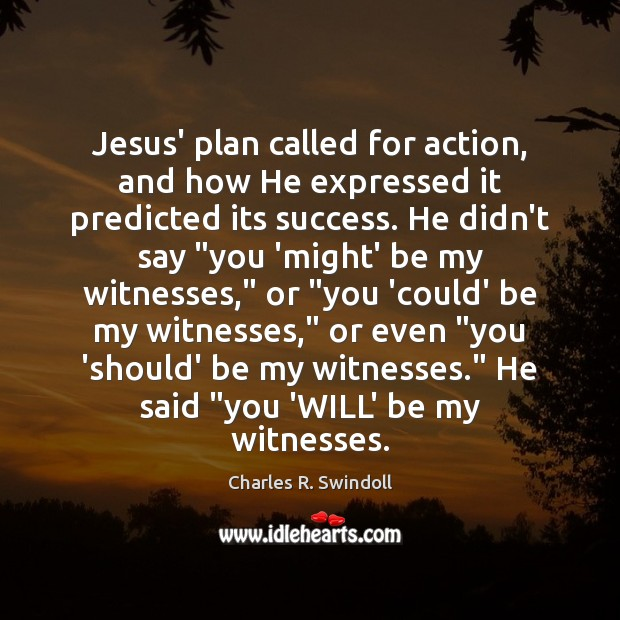 Jesus' plan called for action, and how He expressed it predicted its Image
