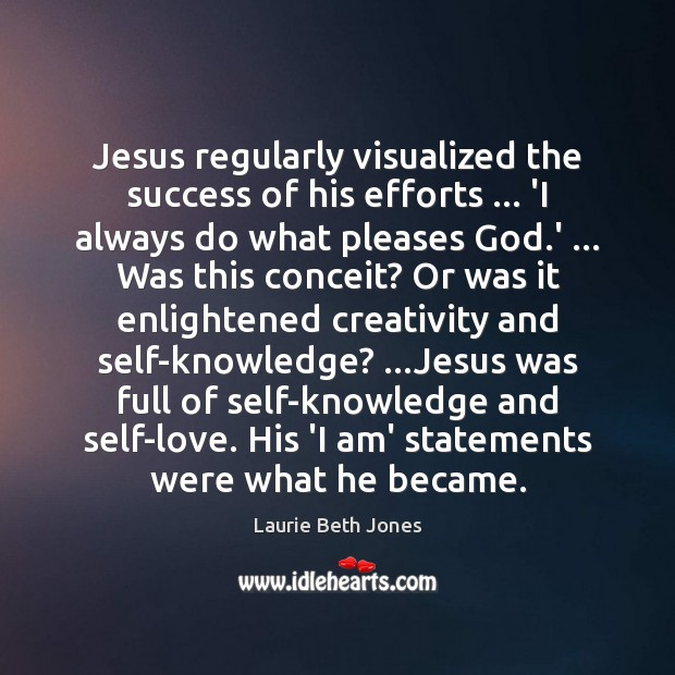 Jesus regularly visualized the success of his efforts … 'I always do what Image