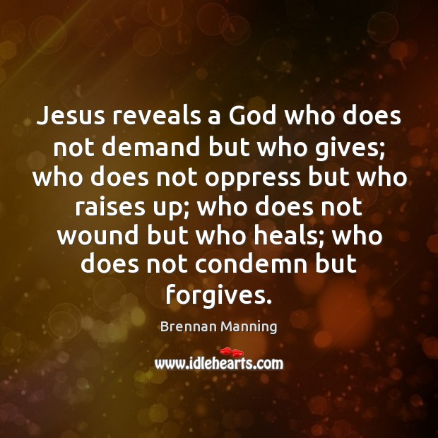 Jesus reveals a God who does not demand but who gives; who Image