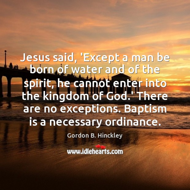 Image, Jesus said, 'Except a man be born of water and of the