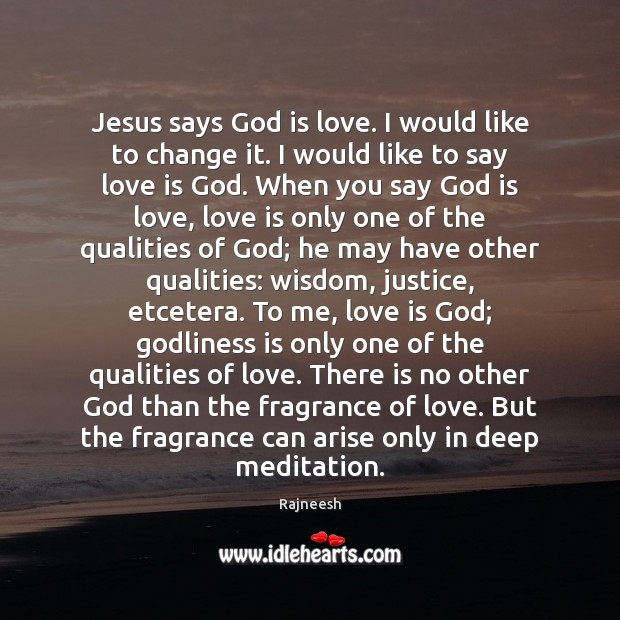 Jesus says God is love. I would like to change it. I Image