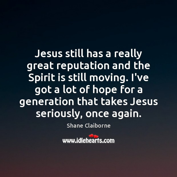 Jesus still has a really great reputation and the Spirit is still Image
