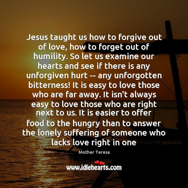 Image, Jesus taught us how to forgive out of love, how to forget