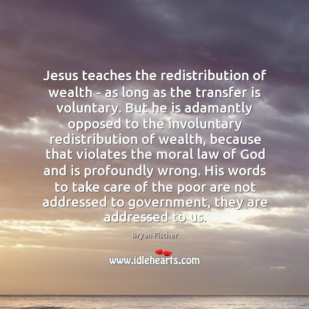 Image, Jesus teaches the redistribution of wealth – as long as the transfer