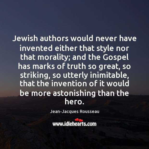 Jewish authors would never have invented either that style nor that morality; Image