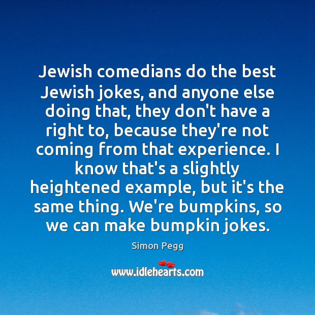 Image, Jewish comedians do the best Jewish jokes, and anyone else doing that,