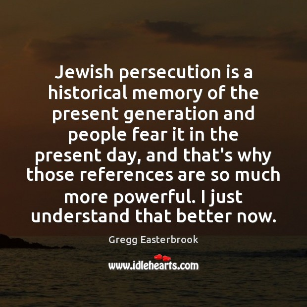 Jewish persecution is a historical memory of the present generation and people Image
