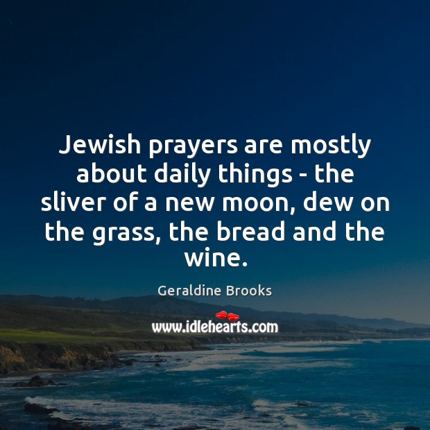 Image, Jewish prayers are mostly about daily things – the sliver of a