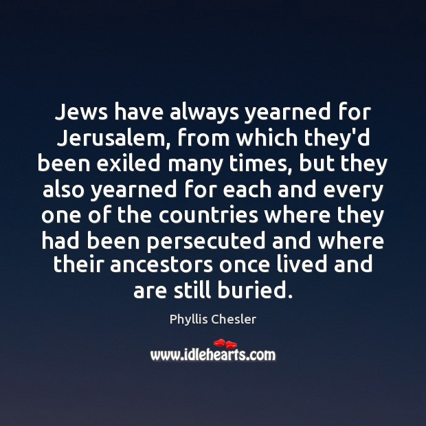 Jews have always yearned for Jerusalem, from which they'd been exiled many Image
