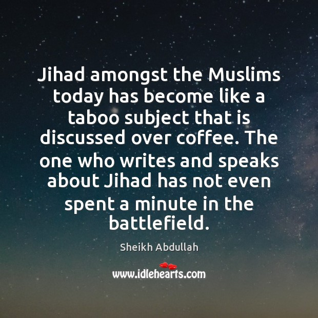 Jihad amongst the Muslims today has become like a taboo subject that Image