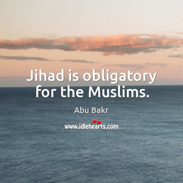 Image, Jihad is obligatory for the muslims.