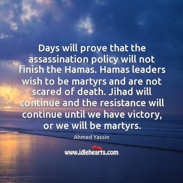 Image, Jihad will continue and the resistance will continue until we have victory, or we will be martyrs.