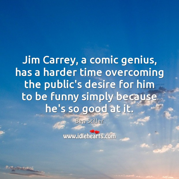 Jim Carrey, a comic genius, has a harder time overcoming the public's Image