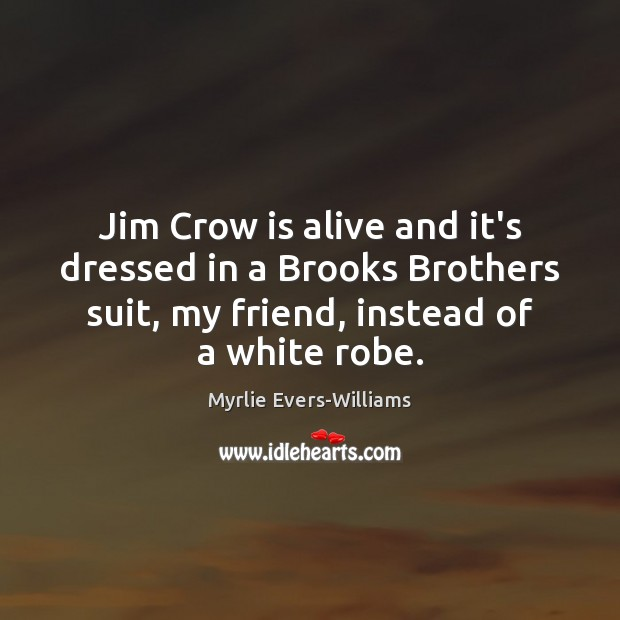 Jim Crow is alive and it's dressed in a Brooks Brothers suit, Image