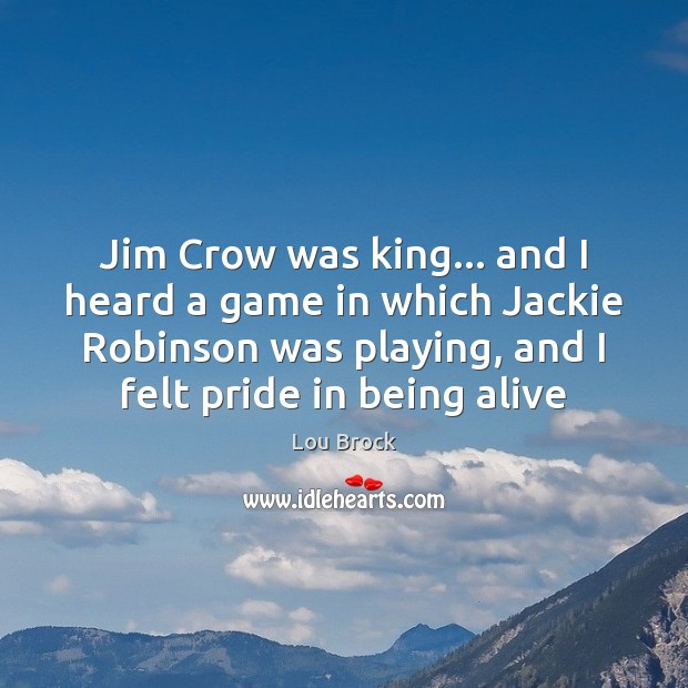 Jim Crow was king… and I heard a game in which Jackie Image