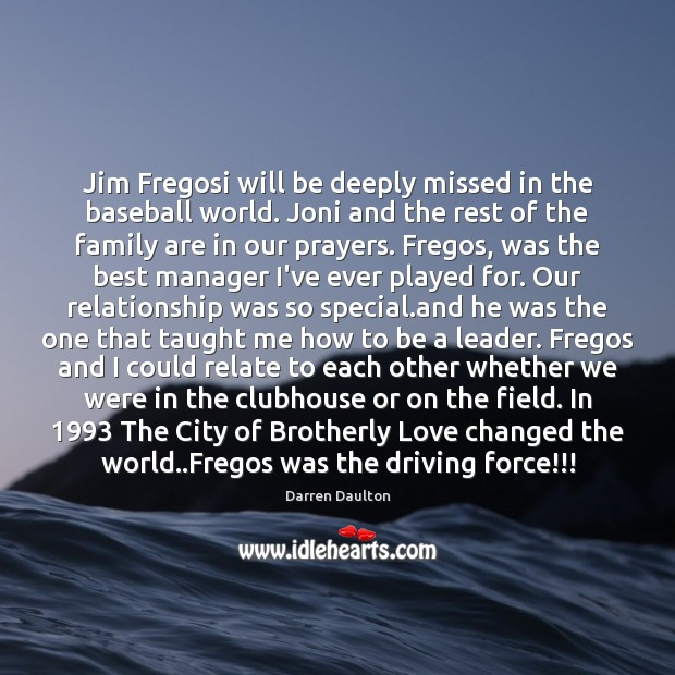 Jim Fregosi will be deeply missed in the baseball world. Joni and Driving Quotes Image
