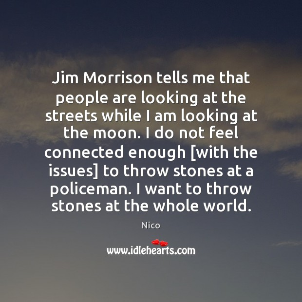 Jim Morrison tells me that people are looking at the streets while Image