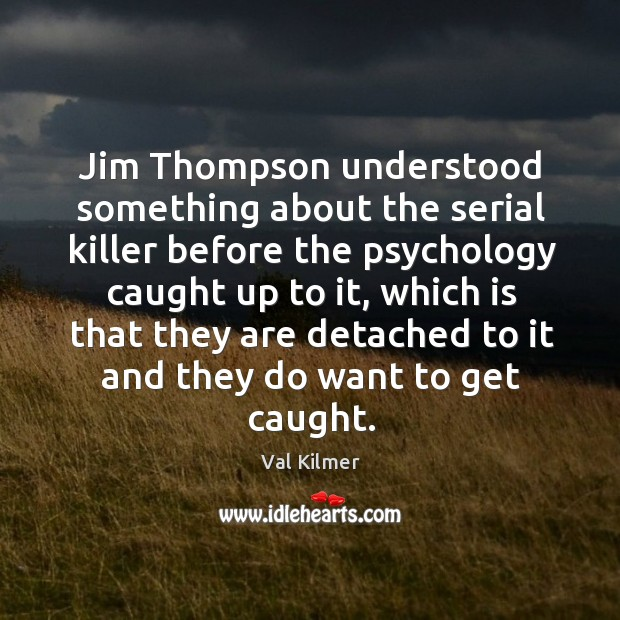 Jim thompson understood something about the serial killer before the psychology caught up to it Image
