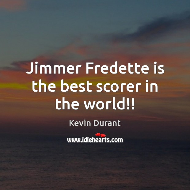 Image, Jimmer Fredette is the best scorer in the world!!