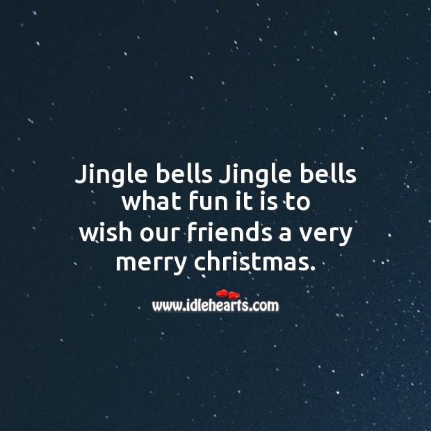 Jingle bells jingle bells what fun Christmas Messages Image