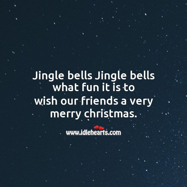 Jingle bells jingle bells what fun Christmas Messages Image