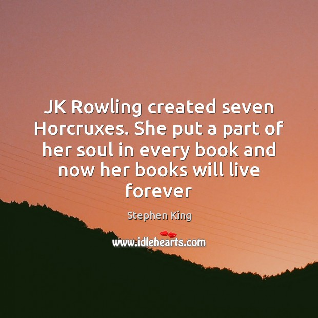 Image, JK Rowling created seven Horcruxes. She put a part of her soul