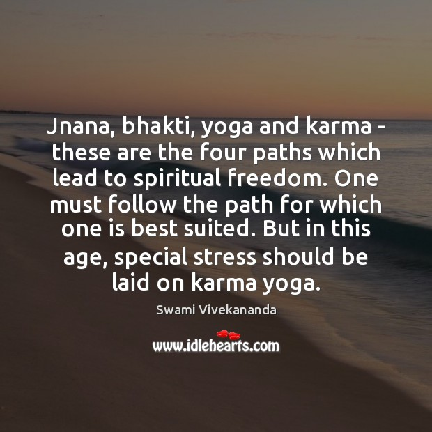 Image, Jnana, bhakti, yoga and karma – these are the four paths which