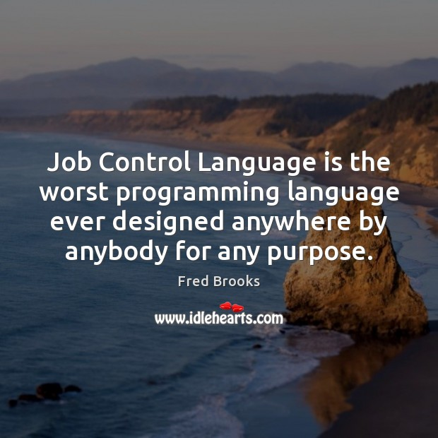 Job Control Language is the worst programming language ever designed anywhere by Image