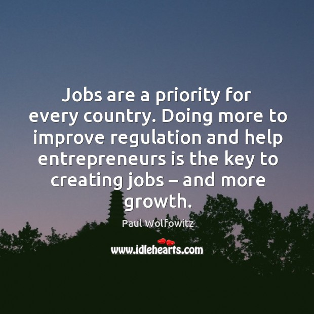 Jobs are a priority for every country. Doing more to improve regulation and help Image