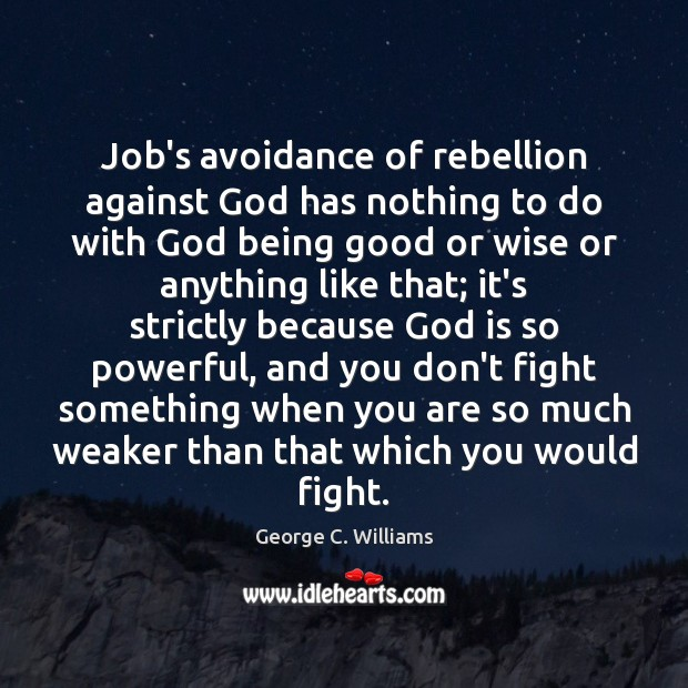 Job's avoidance of rebellion against God has nothing to do with God Image
