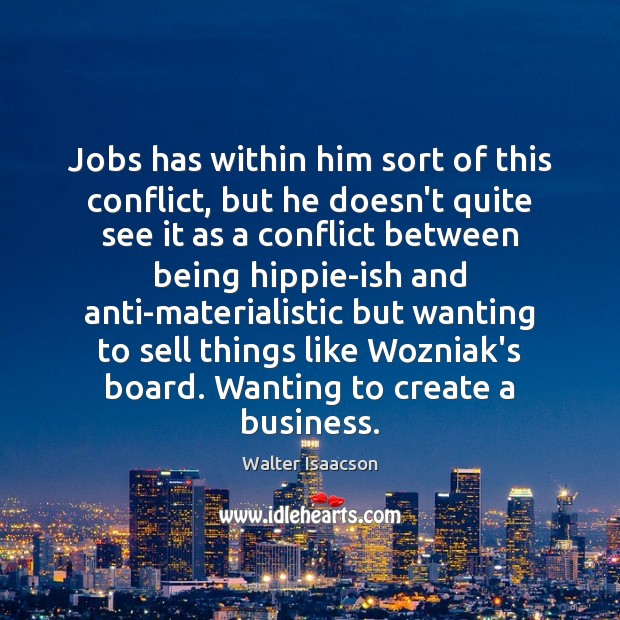 Jobs has within him sort of this conflict, but he doesn't quite Image