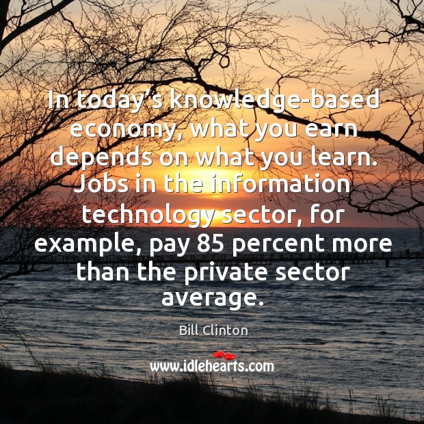 Image, Jobs in the information technology sector, for example, pay 85 percent more than the private sector average.