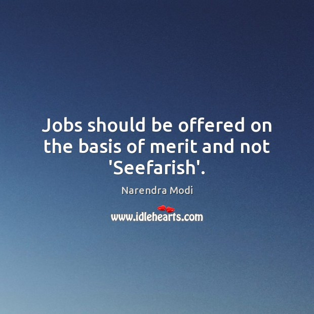 Image, Jobs should be offered on the basis of merit and not 'Seefarish'.